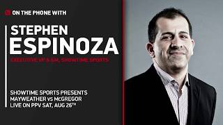 Showtime's Stephen Espinoza on Mayweather vs. McGregor - Full Interview with John Pollock