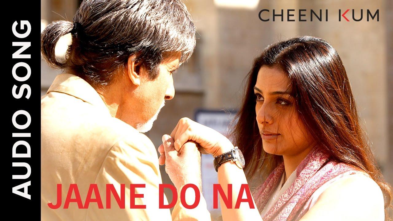 Download Jaane Do Na (Full AudioSong) | Cheeni Kum | Amitabh Bachchan & Tabu