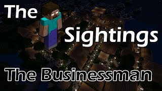 The Herobrine Sightings | The Businessman