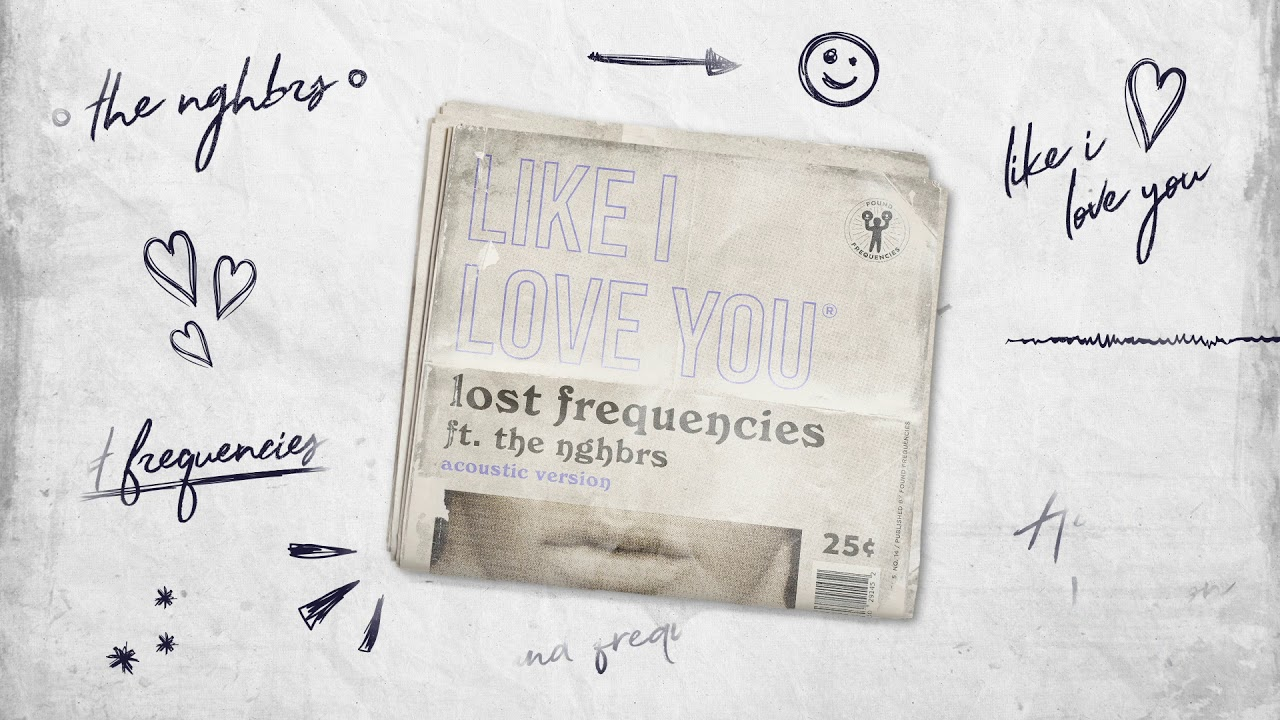 lost-frequencies-ft-the-nghbrs-like-i-love-you-acoustic-version
