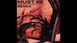 Rockie Fresh - Must Be Remix Ft. Chris Brown & Jon Z