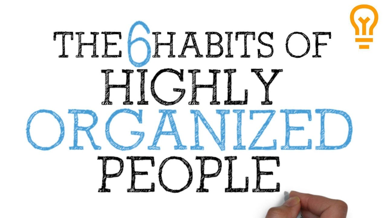How To Be Organized For School College Or Life The 6 Habits Of Highly People