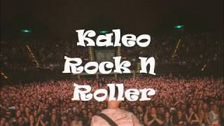 Kaleo Rock N Roller Lyrics