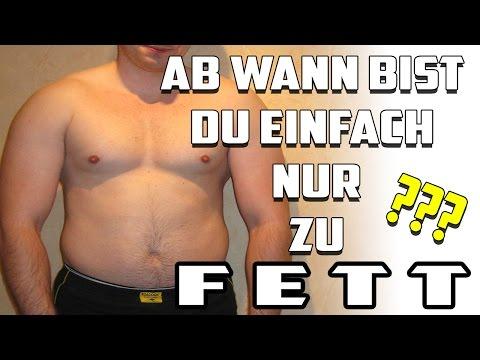 Ab wann bist Du einfach nur zu Fett oder zu dick ?
