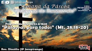"""Palavras para todos"" (Mt. 28.18-20) - Rev. Diocélio (IP Jacupiranga)"