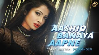 Aashiq Banaya Aapne | Hate Story IV | Cover By Diya Ghosh | Himesh Reshammiya, Neha Kakkar |