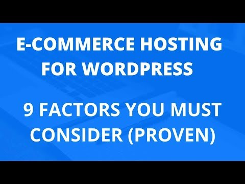 eCommerce Hosting -  9 Factors You Must Consider (PROVEN)
