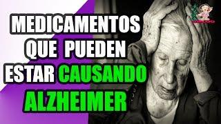 Por Favor Tengan Cuidado!! Estos medicamentos pueden estar causando la enfermedad de Alzheimer