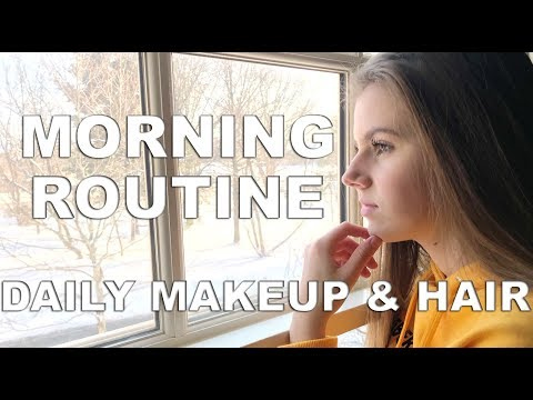 MORNING ROUTINE - DAILY MAKEUP & HAIR 2018