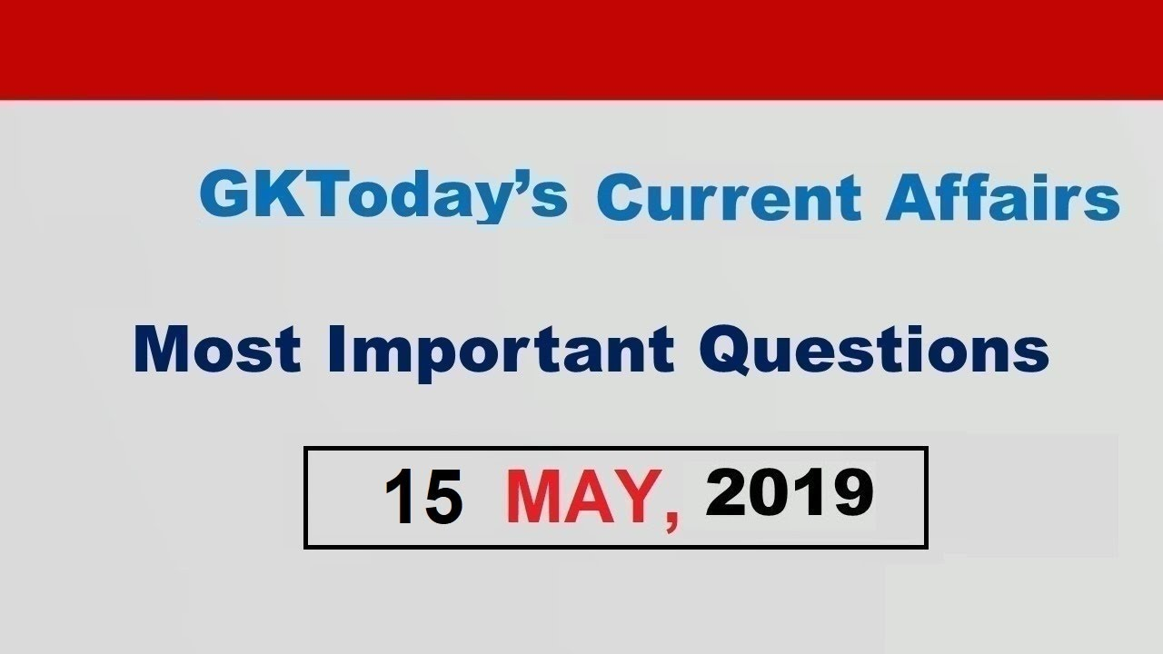 Current Affairs 15 May , 2019 : English MCQs | Daily Current Affairs in  English