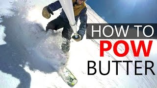 How to POW Butter - Snowboarding Tutorial