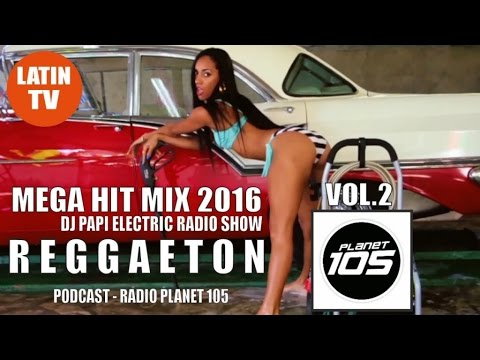 Urban Latin - REGGAETON 2016 HIT MIX ► DJ PAPI ELECTRIC VOL.2 ► RADIO PLANET 105