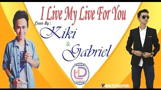 FireHouse - I Live My Live For You cover by Kiki Egeten & Gabriel Stevent (Idola Cilik 1) YouTube Videos