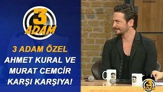 Murat Cemcir ve Ahmet Kural Birbirlerini Ne Kadar Tanıyorlar? | 3 Adam Özel
