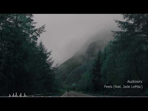 Audiowrx - Feels (feat. Jade LeMac) [Music Universe]