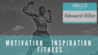Fitness Motivation with Edouard Gilles