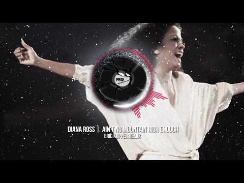 Diana Ross - Ain't No Mountain High Enough (Eric Kupper Remix)