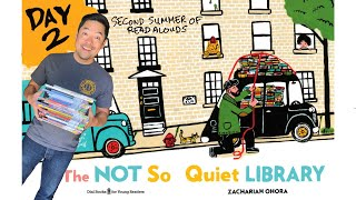 2nd SUMMER: Day 2 Read Aloud- The Not So Quiet Library by Zachariah O'Hora