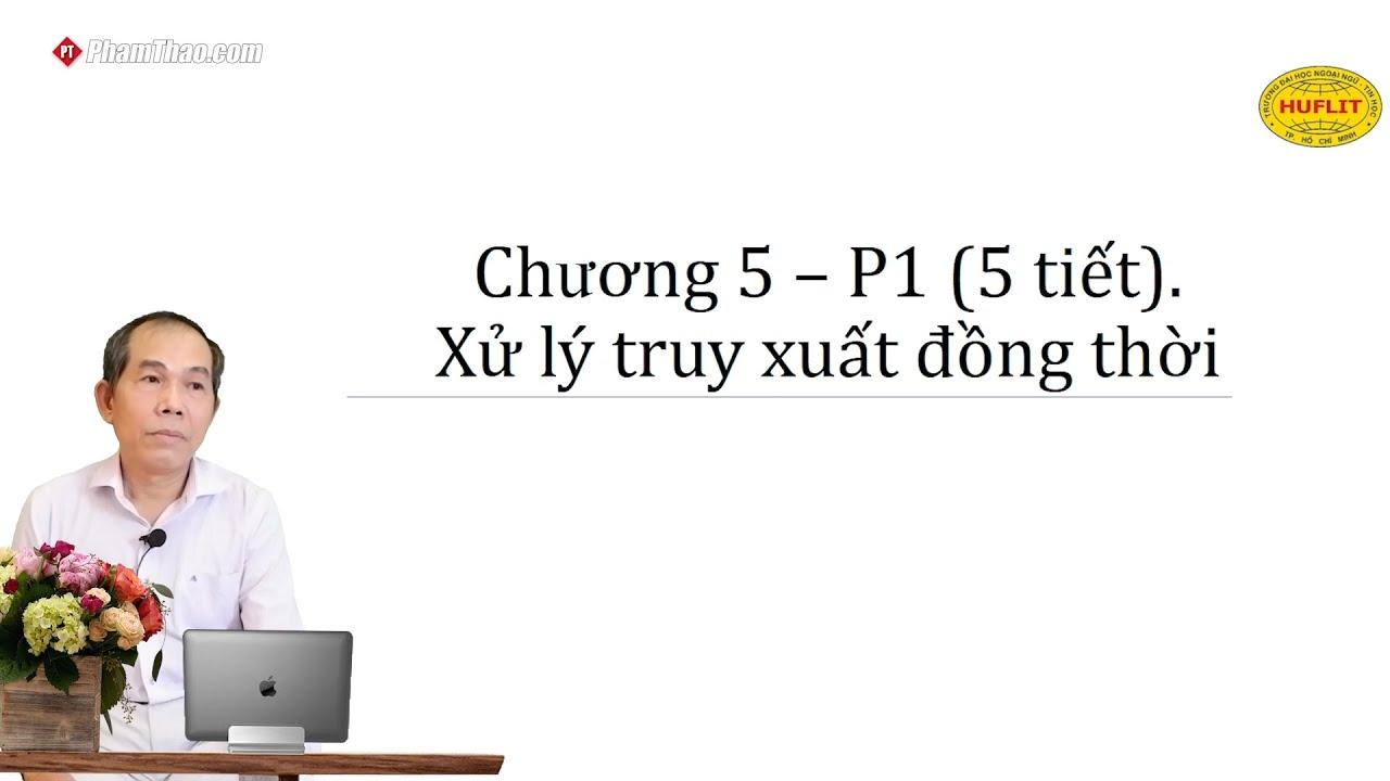 CNTT HUFLIT – Chương 5: Xử lý truy xuất đồng thời P1 (5 tiết ...