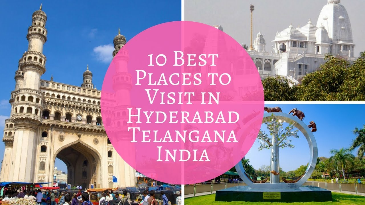 Top 10 tourist places to visit in hyderabad telangana for Top ten places to vacation