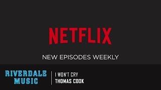 thomas cook i won t cry   riverdale season 1 trailer music hd