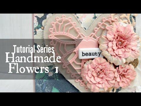 Tutorial Series: Handmade Flowers 1