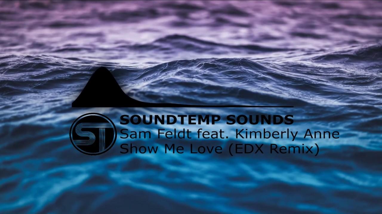 Sam Feldt feat  Kimberly Anne - Show Me Love (EDX Remix)