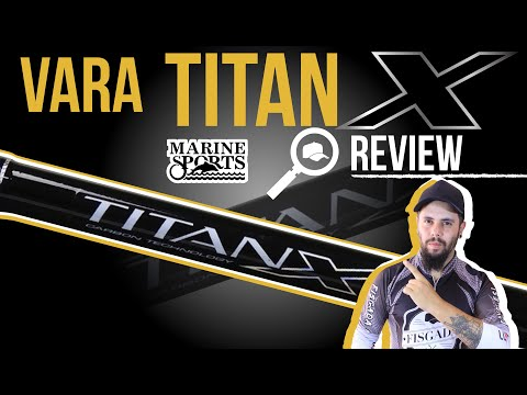 REVIEW #109 - VARA TITAN X 17lbs - MARINE SPORTS