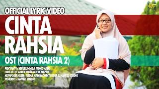 OFFICIAL LYRIC VIDEO CINTA RAHSIA - OST CINTA RAHSIA 2