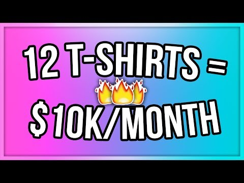 Sell 12 T-Shirts Per Day On Shopify And Make $10,000/Month (You CAN Do This)