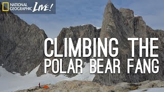 Climbing the Polar Bear Fang | Nat Geo Live
