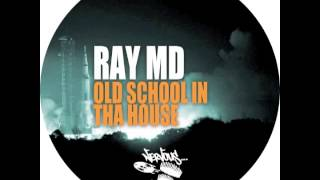 Ray MD - Old School In Tha House