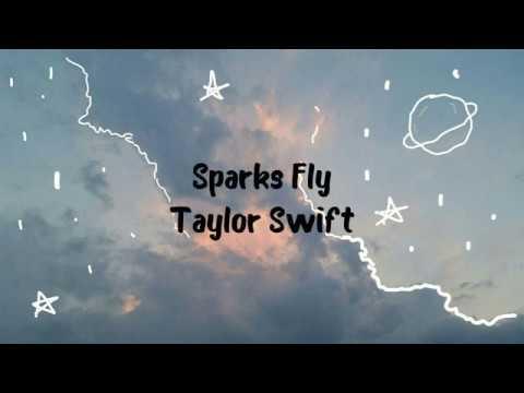Taylor Swift Sparks Fly Lyrics Youtube