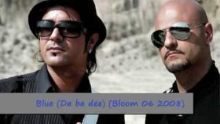 Bloom 06 - Blue (Da ba dee) 2008