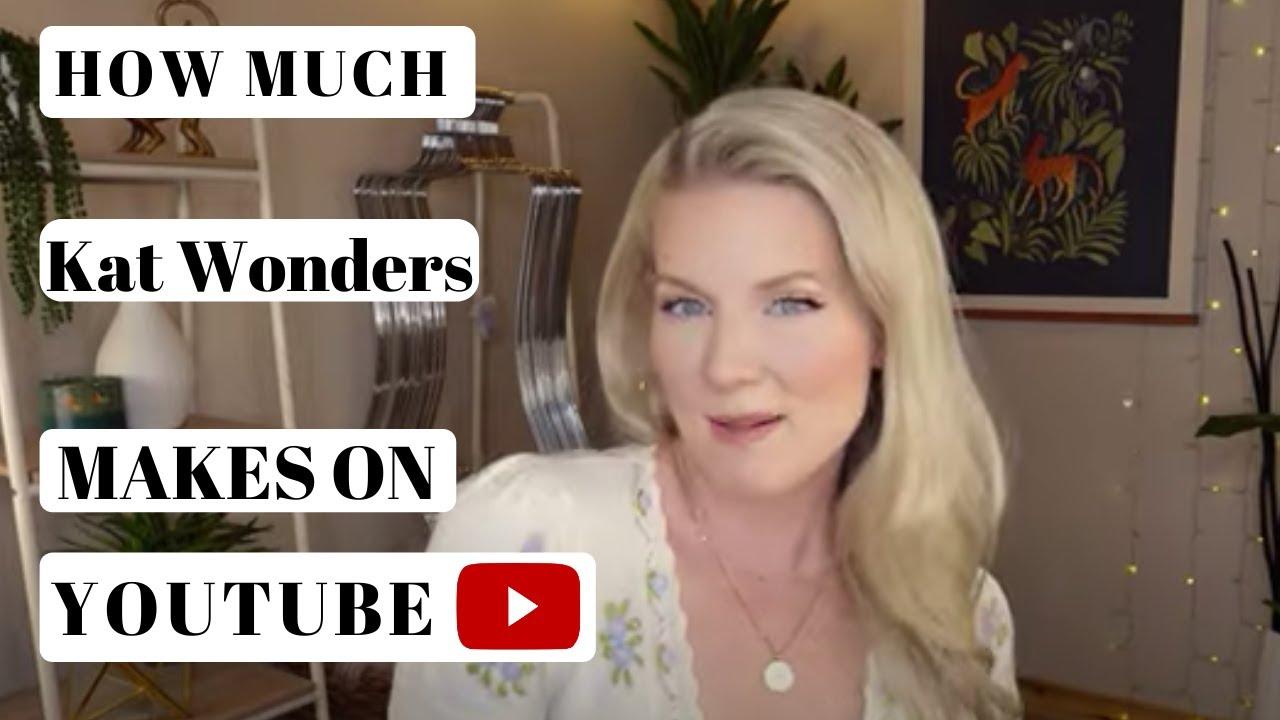 How much Kat Wonders makes on Youtube - YT Money Business Model