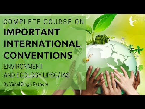 Important International Conventions on Environment and Ecology By Vimal Singh Rathore