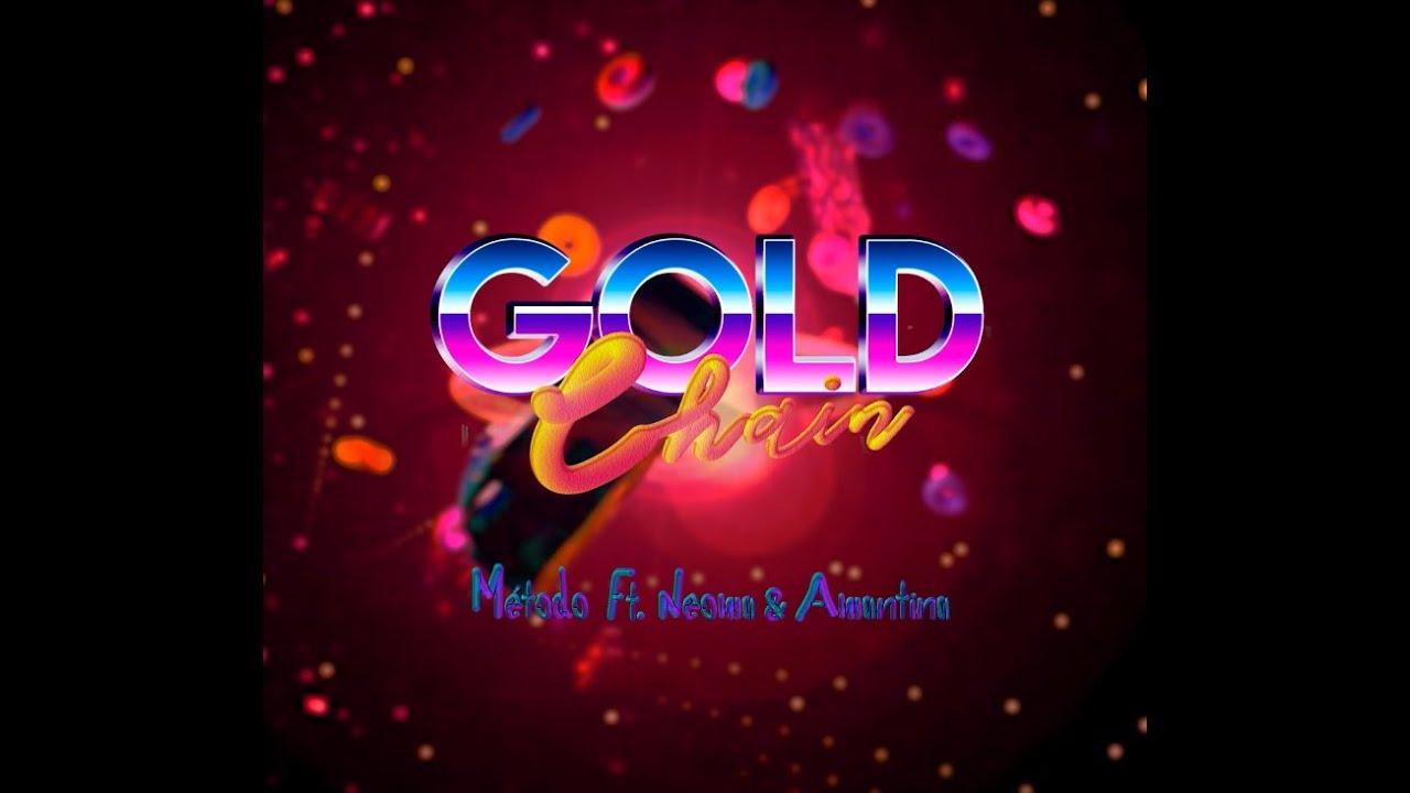Gran ESTRENO del video de GoldChain de Método Mc feat Neoma y Amantina