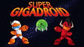 Super Gigadroid