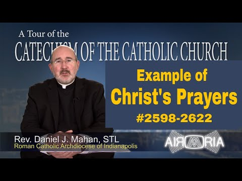 Example of Christ's Prayers - Catechism Tour #99