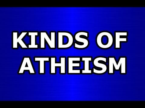 Kinds of Atheism