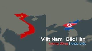 Bắc Hàn - Việt Nam: Tương đồng \u0026 Khác biệt
