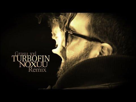 Grasu XXL - Turbofin (NoXuu Remix)