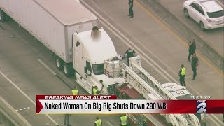 Naked woman dancing on big rig shuts down Highway 290