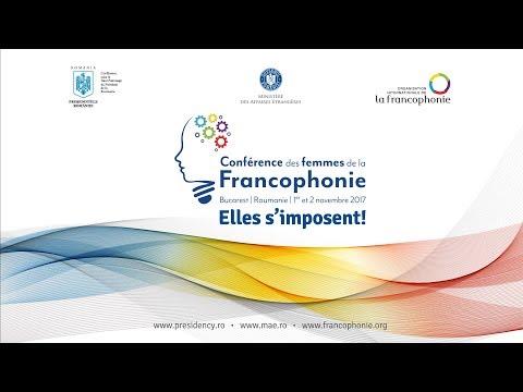 Conference des femmes de la Francophonie, Bucarest, Roumanie, Elles s'imposent!