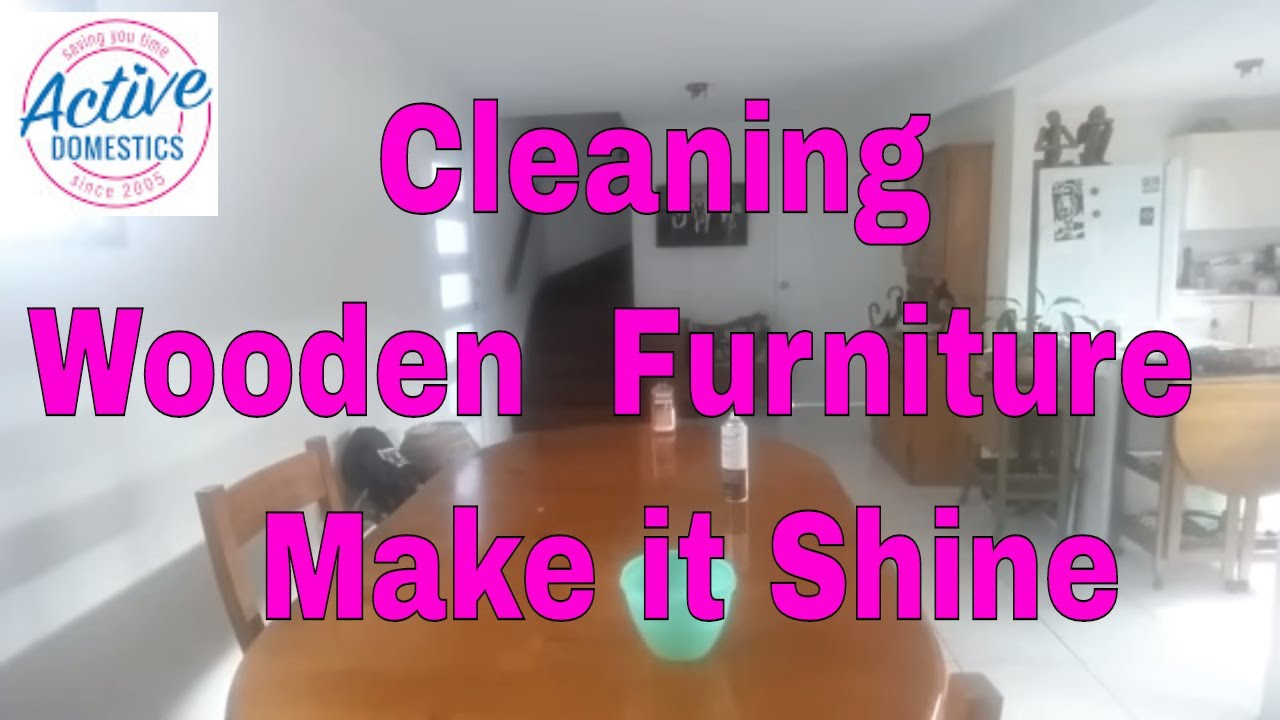 Cleaning Wooden Furniture   How To Make It Shine