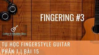 Tự học Fingerstyle Guitar Cơ Bản - Bài 15 - Fingering 03