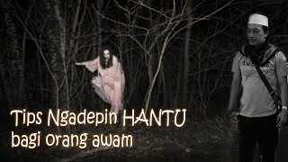 Video Tips Cara ngadepin hantu jin dan setan bagi orang awam download MP3, 3GP, MP4, WEBM, AVI, FLV September 2019