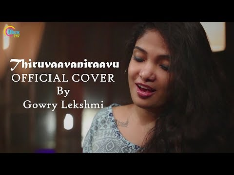 Thiruvaavaniraavu Official Cover Ft Gowry Lekshmi