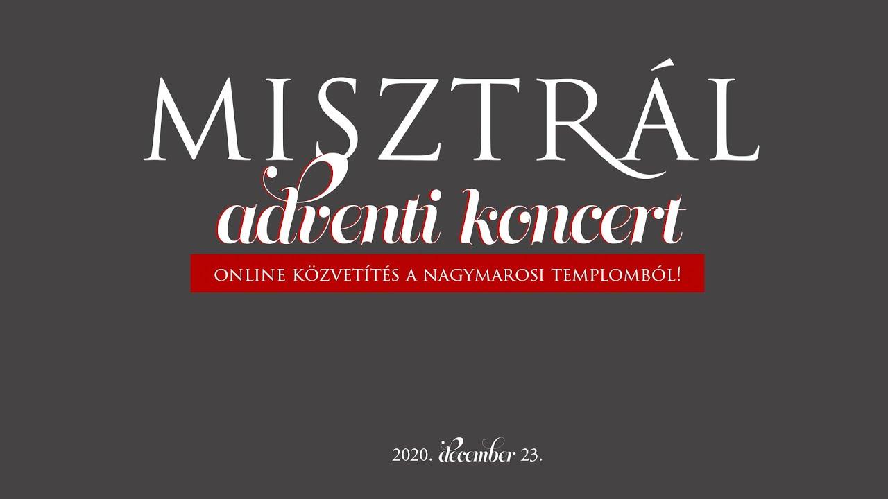 Adventi Misztrál koncert – Nagymaros, 2020. december 23.