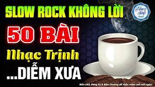 Nhạc Không Lời Slow Rock Buổi Sáng | Hòa Tấu Guitar Nhạc Trịnh | Nhạc Cafe Buổi Sáng